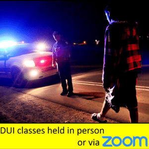 DUI/Drug (May be taken with us ONLINE NOW via ZOOM!)